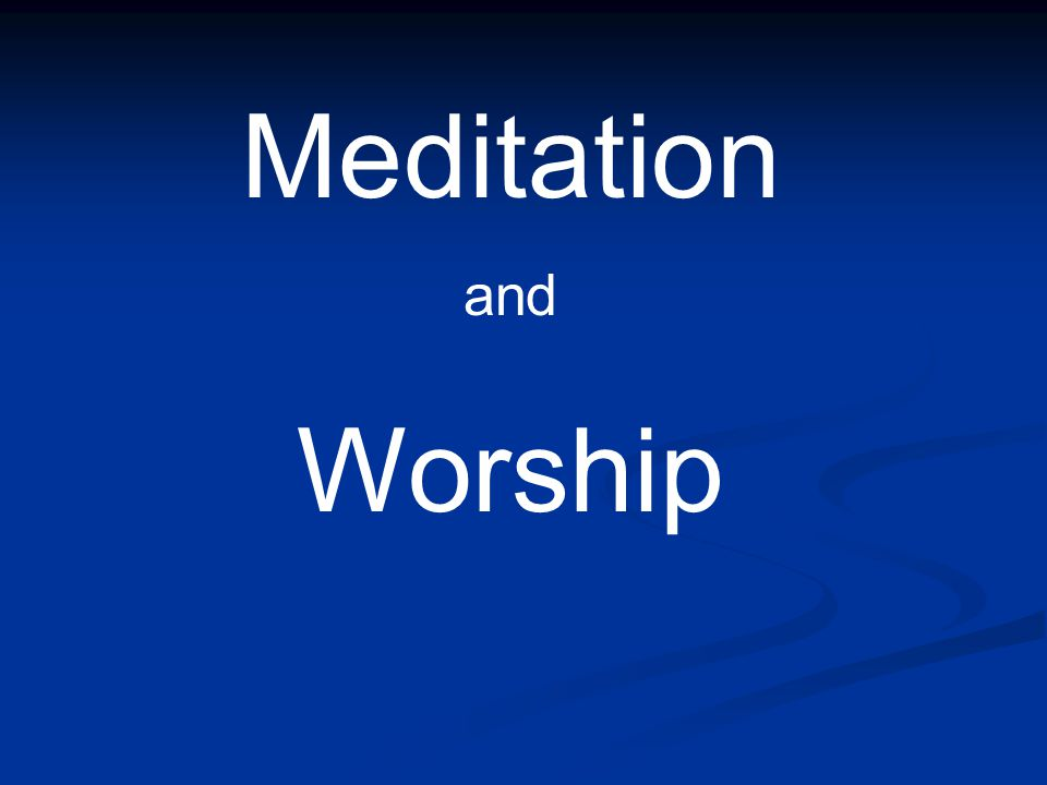 Meditation and Worship