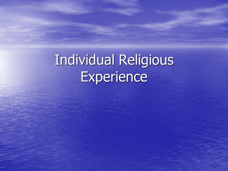 Individual Religious Experience