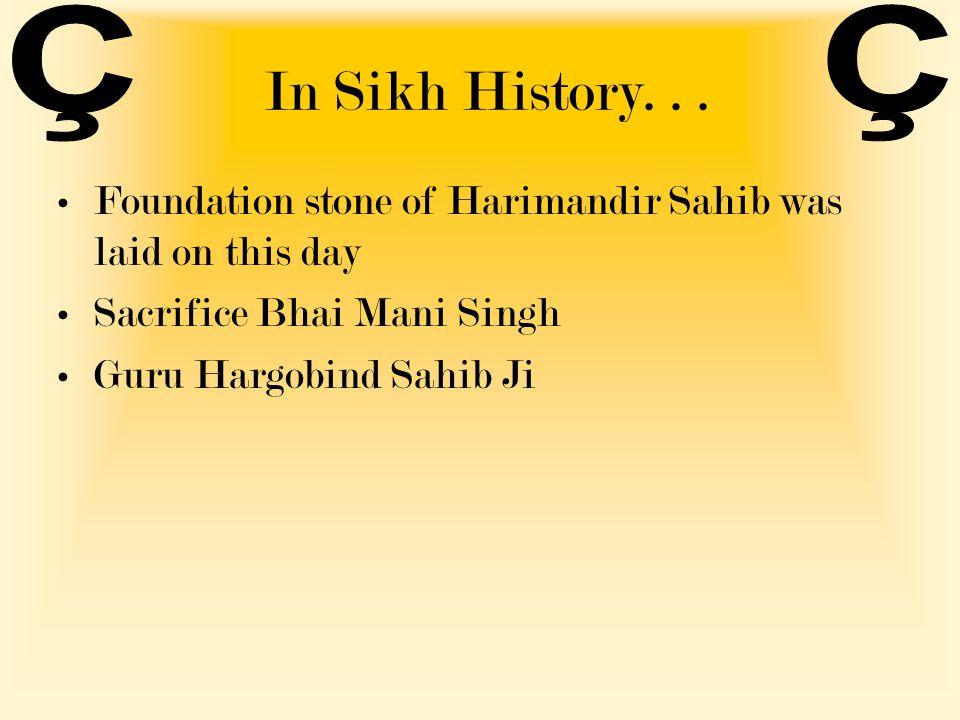 In Sikh History... Foundation stone of Harimandir Sahib was laid on this day Sacrifice Bhai Mani Singh Guru Hargobind Sahib Ji