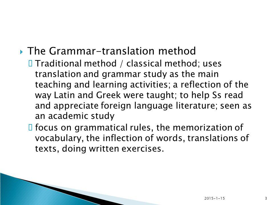 The advantages of the Grammar-Translation Method: 1.