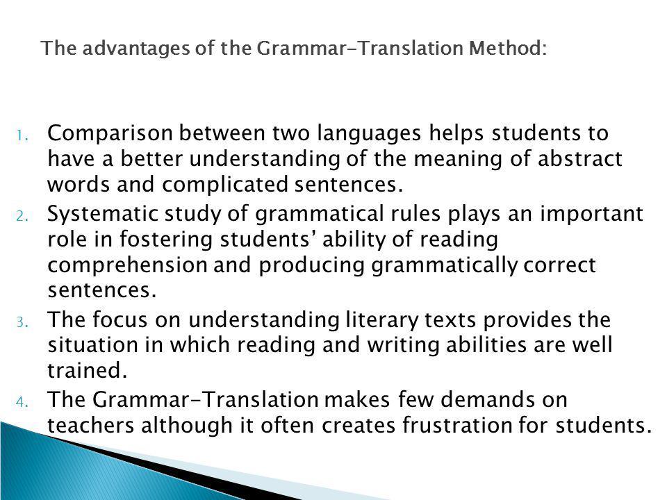 The disadvantages of Grammar-translation method: 1.