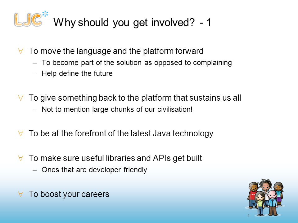 15 Starter Levels to get involved at - 2  Help moderate the mailing lists –Help the community self police towards helpful conversations –Pour water on flame wars etc  Help evangelise OpenJDK –Social media (Twitter, Facebook et al) –Blogging (write a post about OpenJDK) –Lightning talks (give a talk at your user group or online!)  Bugathons –Work as a group on low hanging fruit in OpenJDK Apply Project Coin Fix Compiler warnings Apply enhanced for loops And More.