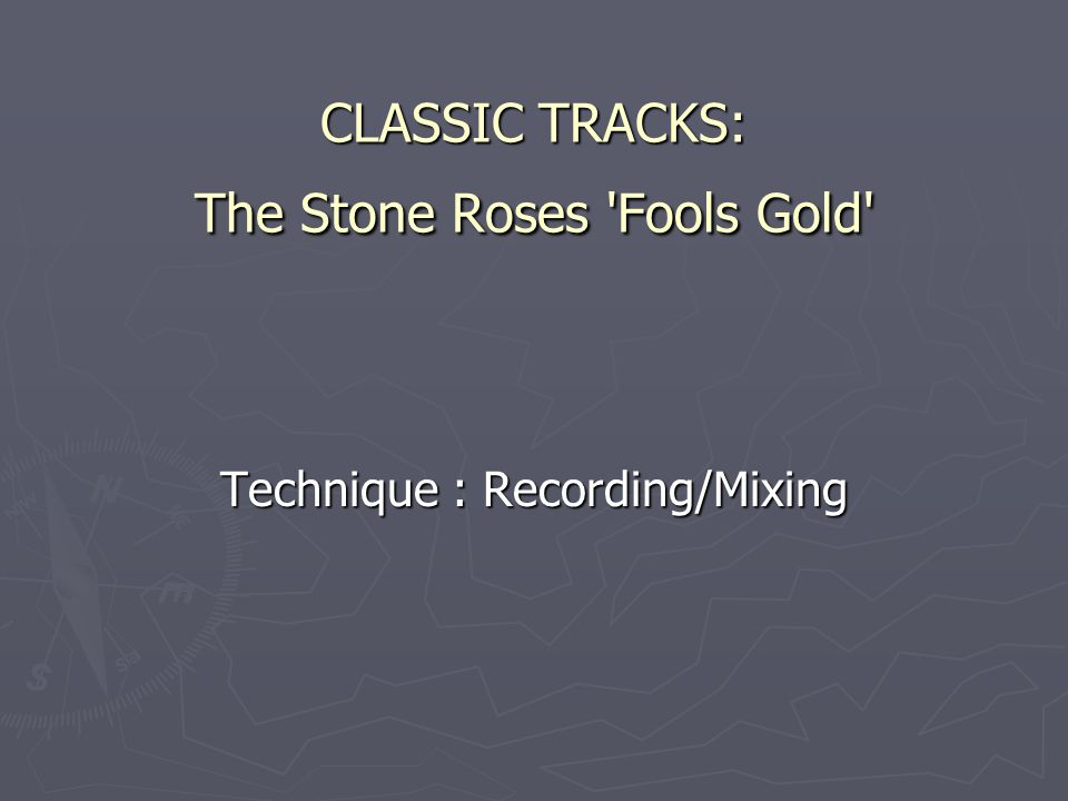 CLASSIC TRACKS: The Stone Roses Fools Gold Technique : Recording/Mixing