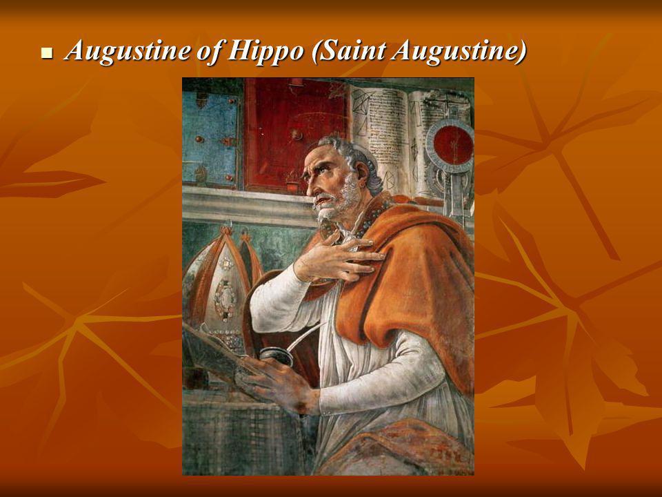 Augustine of Hippo (Saint Augustine) Augustine of Hippo (Saint Augustine)