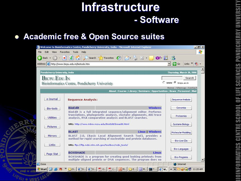 Infrastructure - Software Academic free & Open Source suites Academic free & Open Source suites BIOINFORMATICS CENTRE SCHOOL OF LIFE SCIENCES PONDICHE