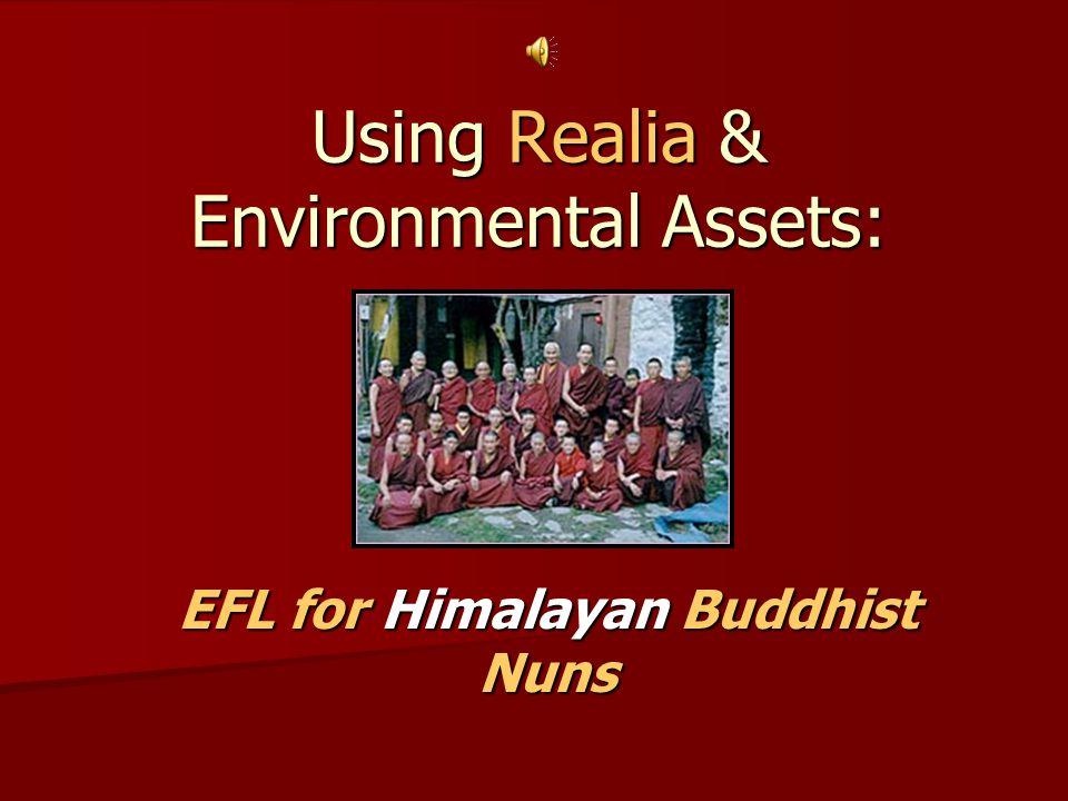 Using Realia & Environmental Assets: EFL for Himalayan Buddhist Nuns