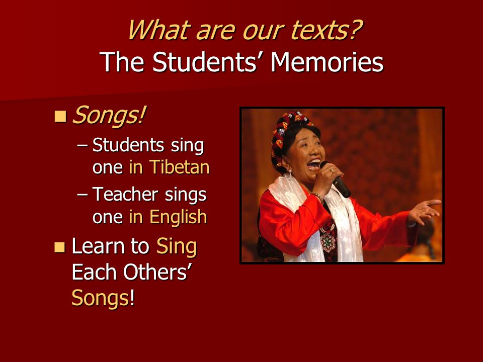 What are our texts. The Students' Memories Songs.