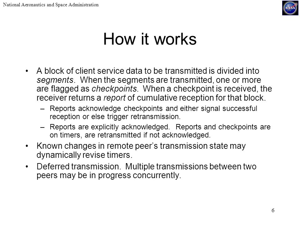 National Aeronautics and Space Administration 6 How it works A block of client service data to be transmitted is divided into segments.