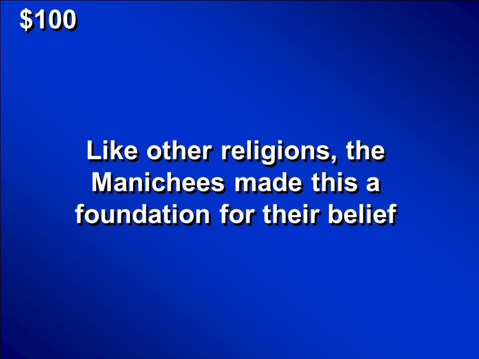 Manichaeism Mauryan Empire Zoroastrianism Ashoka IndiaPersians $100 $200 $300 $400 $500 Round 2 Final Jeopardy Scores