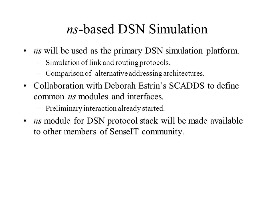 ns-based DSN Simulation ns will be used as the primary DSN simulation platform.
