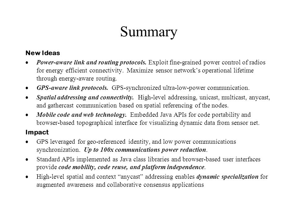 Summary New Ideas  Power-aware link and routing protocols.