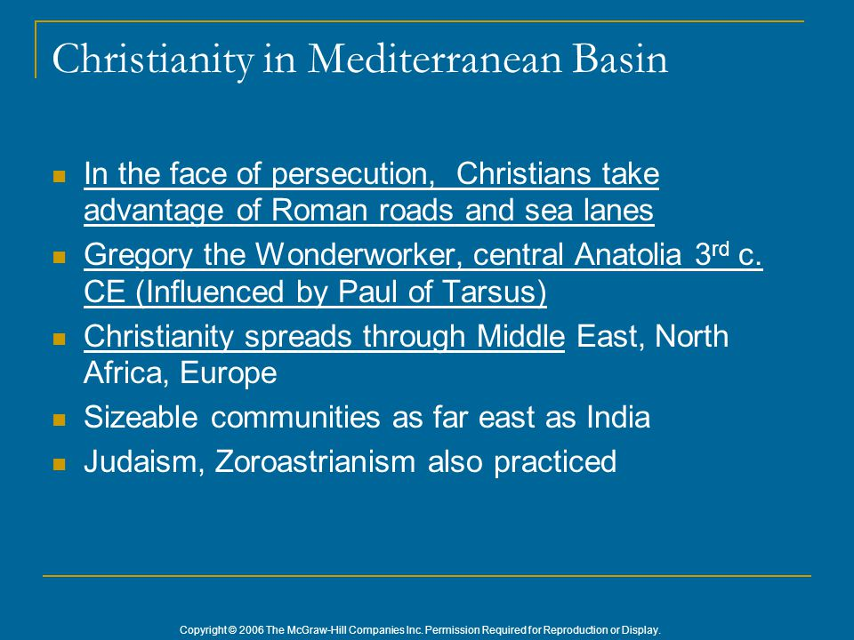 Copyright © 2006 The McGraw-Hill Companies Inc. Permission Required for Reproduction or Display. Christianity in Mediterranean Basin In the face of pe