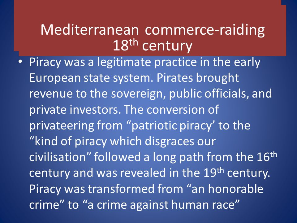 The Piracy was a legitimate practice in the early European state system.
