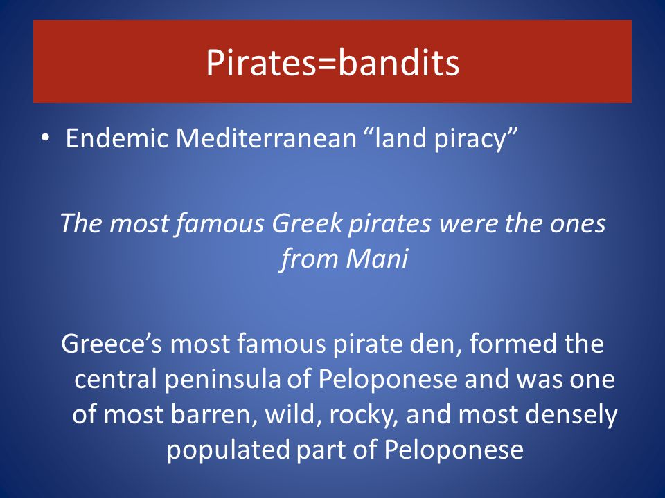 Greek privateers during the War of Independence The 1820s, the years of the Greek War of Independence, was a period of culmination of Greek privateering and piratical activities.