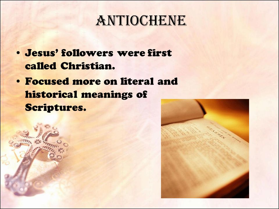 Antiochene Jesus' followers were first called Christian.