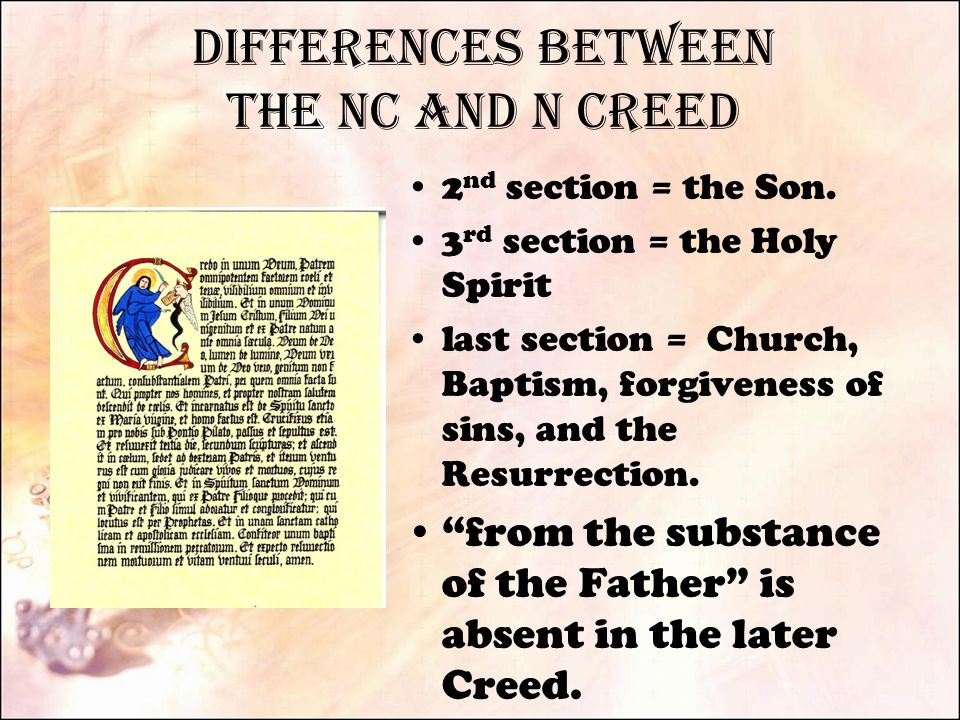 Differences Between the NC and N Creed 2 nd section = the Son.
