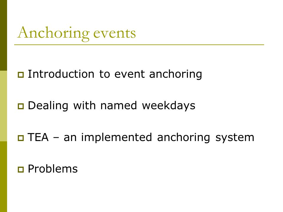 Anchoring events  Fixing information from text to a timeline.