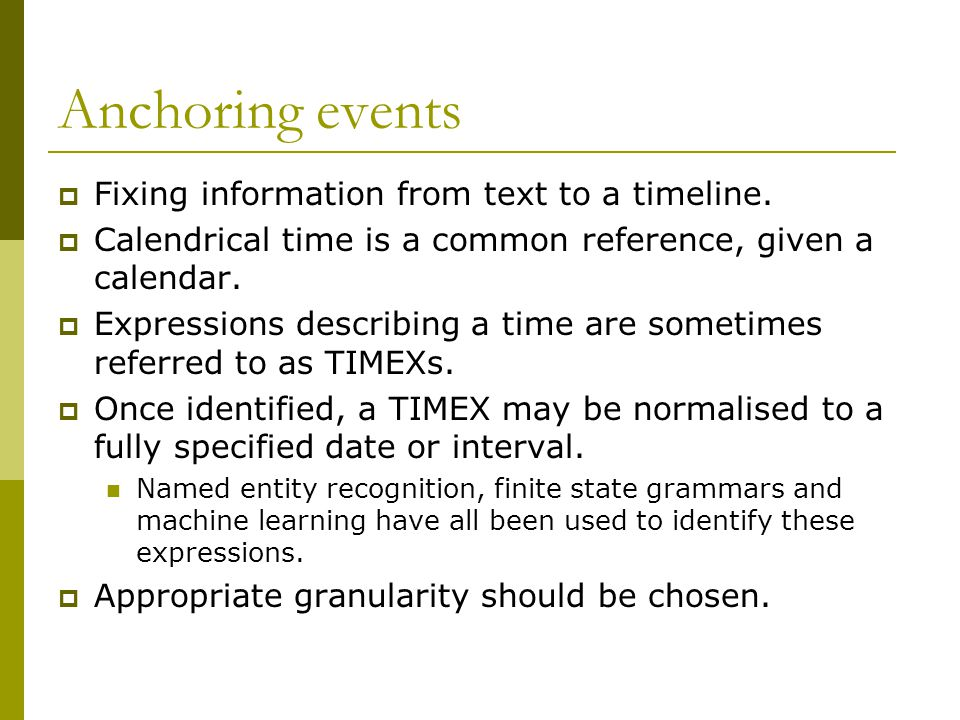 Representing temporal data  Introduction  TIMEX and TimeML  TCNL  T-BOX