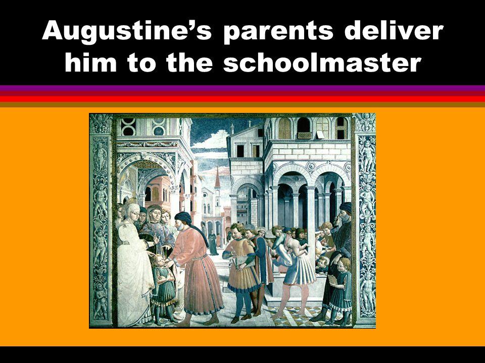 Augustine's parents deliver him to the schoolmaster