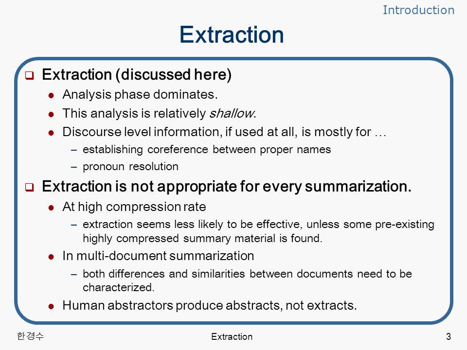 한경수 Extraction14 Criticism A linear equation may not be a powerful enough model for summarization.