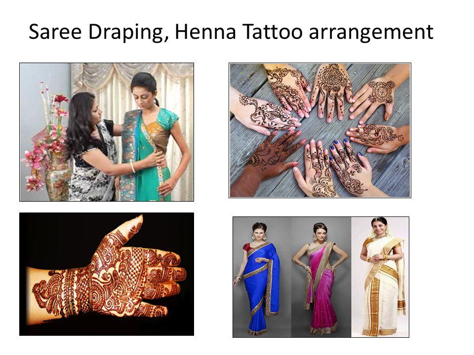 Saree Draping, Henna Tattoo arrangement