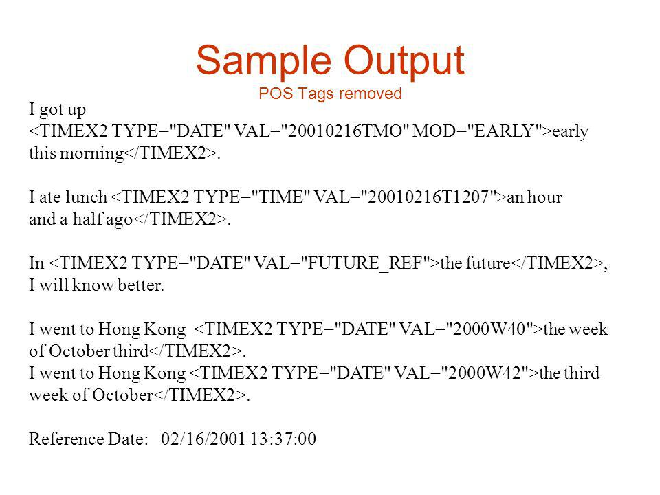 Sample Output POS Tags removed I got up early this morning.