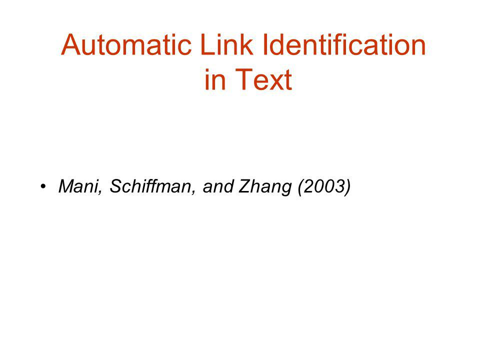 Automatic Link Identification in Text Mani, Schiffman, and Zhang (2003)
