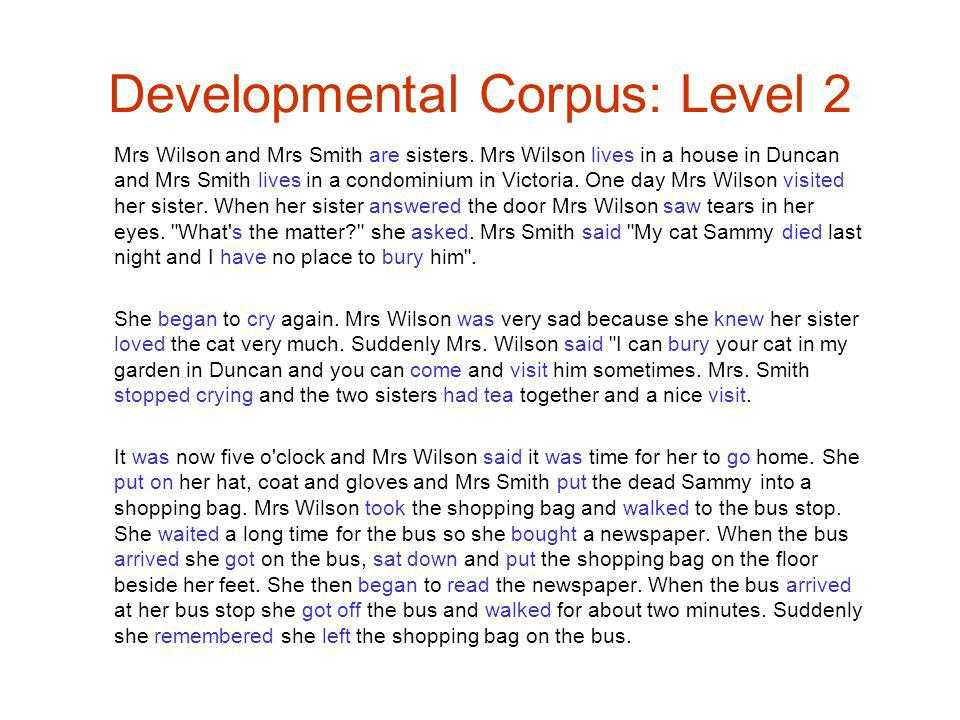 Developmental Corpus: Level 2 Mrs Wilson and Mrs Smith are sisters.