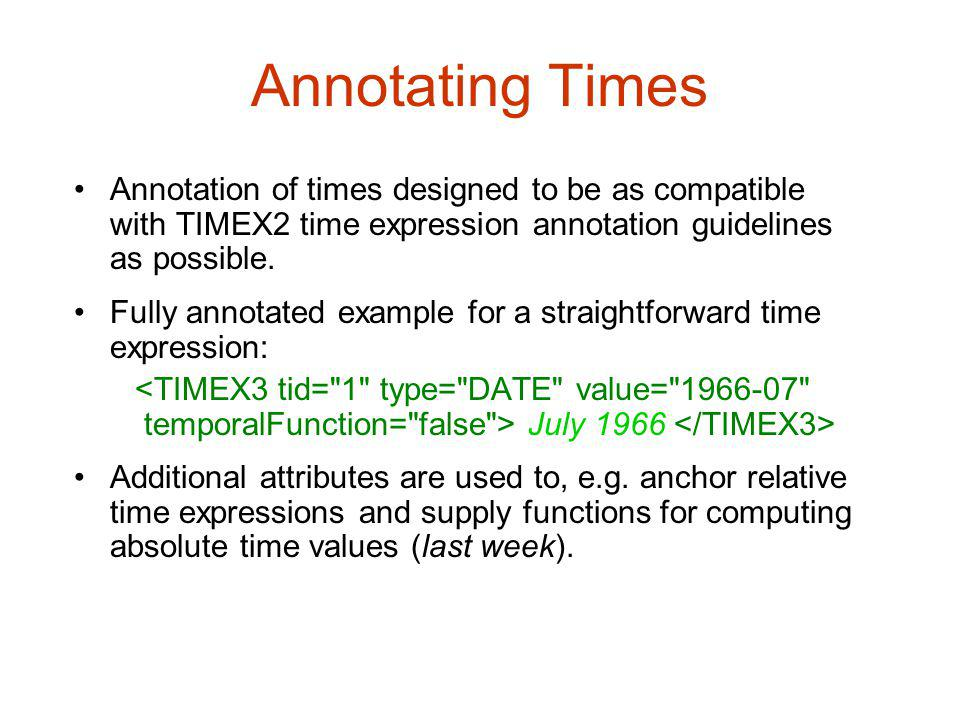 Annotating Signals The SIGNAL tag is used to annotate sections of text, typically function words, that indicate how temporal objects are to be related to each other.