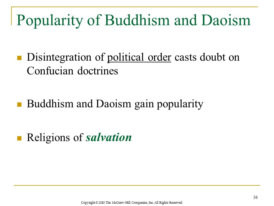 Copyright © 2010 The McGraw-Hill Companies, Inc. All Rights Reserved. Popularity of Buddhism and Daoism Disintegration of political order casts doubt