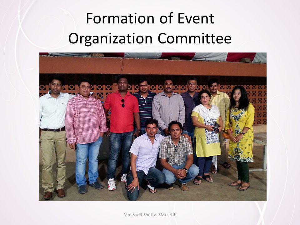 Formation of Event Organization Committee Maj Sunil Shetty, SM(retd)