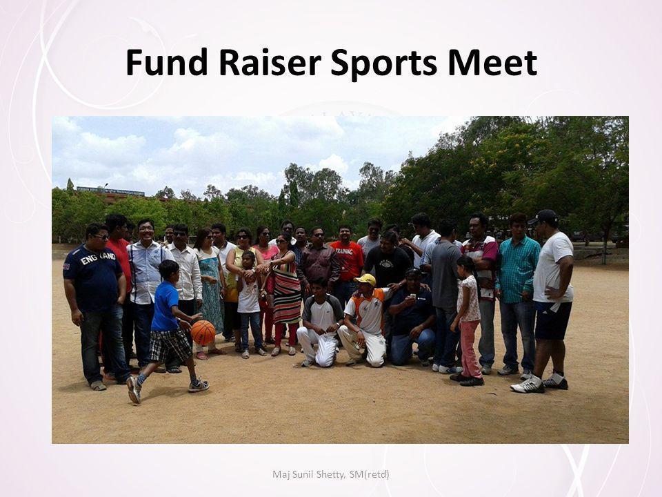 Fund Raiser Sports Meet Maj Sunil Shetty, SM(retd)