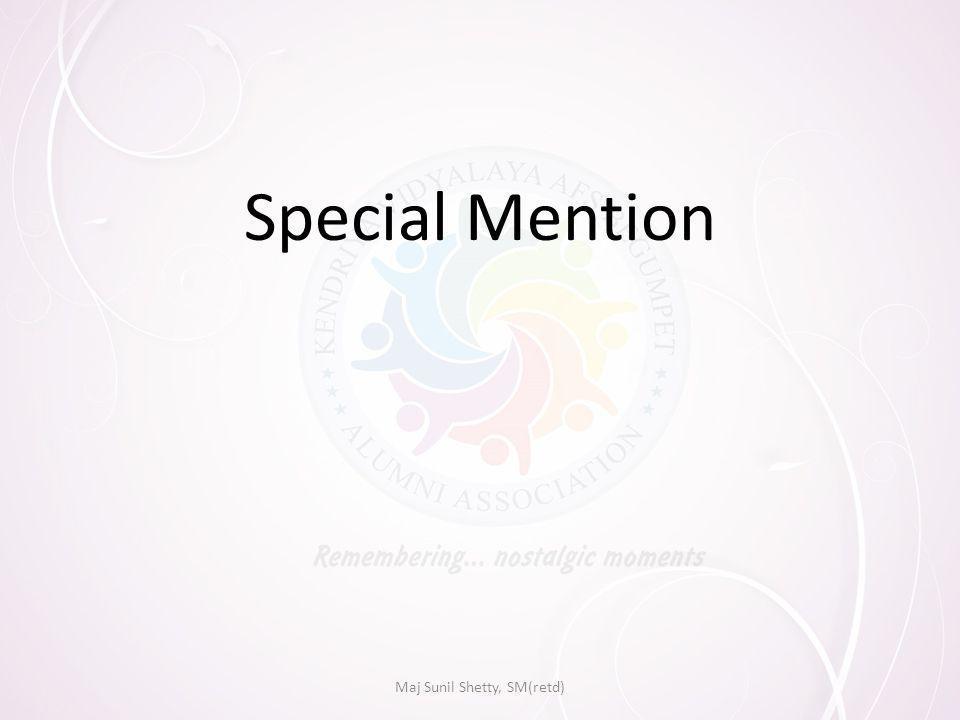 Special Mention Maj Sunil Shetty, SM(retd)