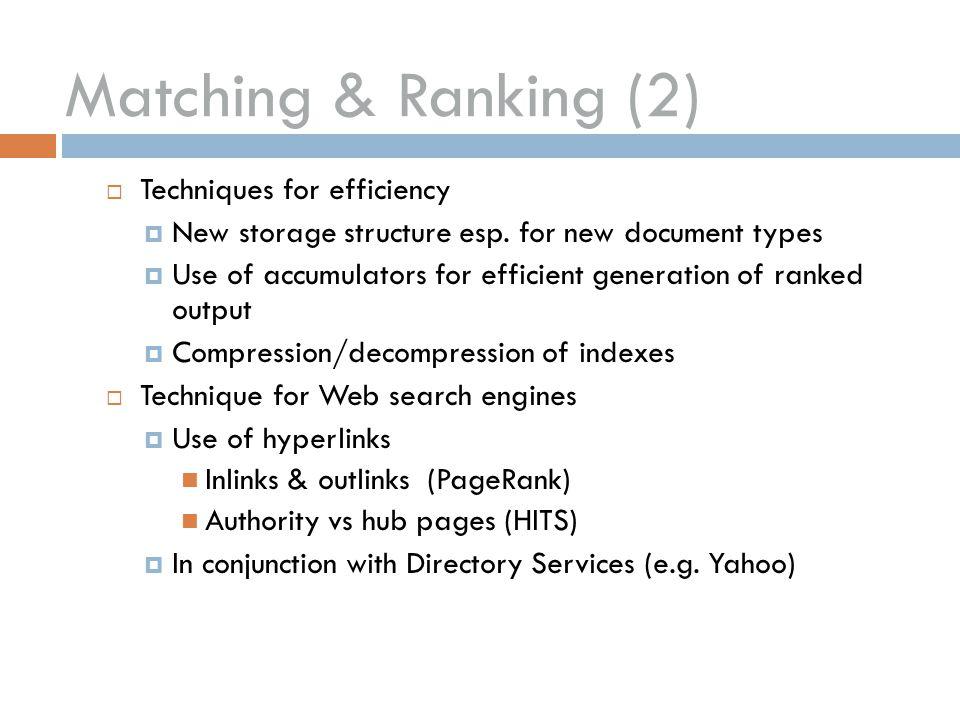  Techniques for efficiency  New storage structure esp.