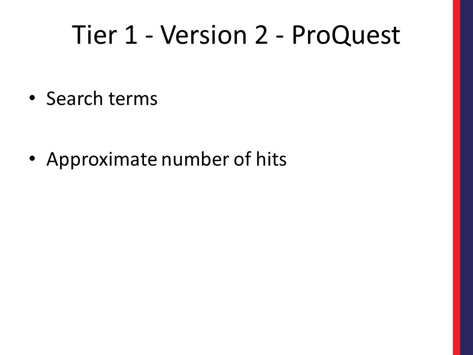 Tier 1 - Version 2 - ProQuest Search terms Approximate number of hits