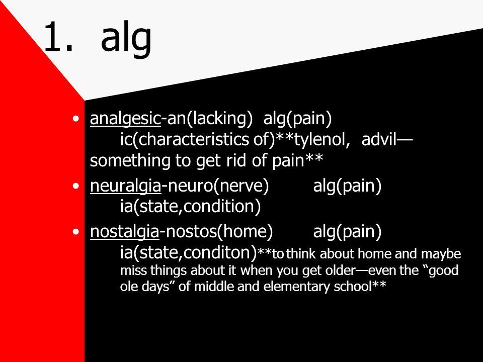 1. alg pain