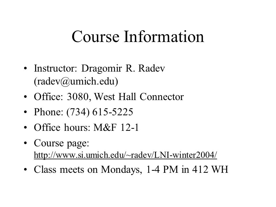 Course Information Instructor: Dragomir R.