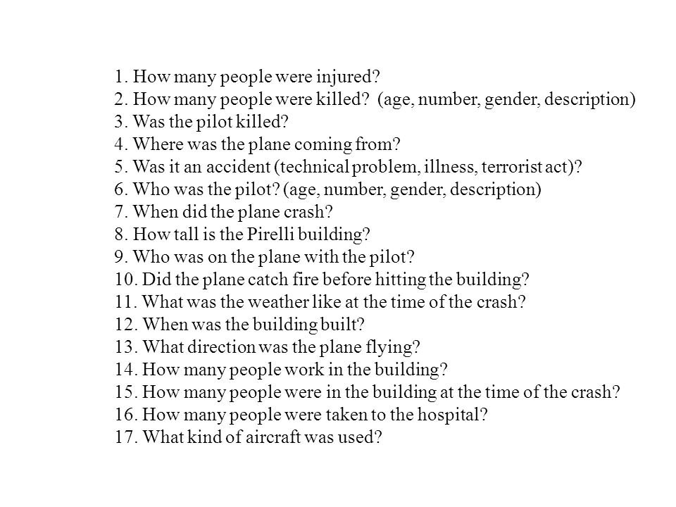 1.How many people were injured. 2. How many people were killed.