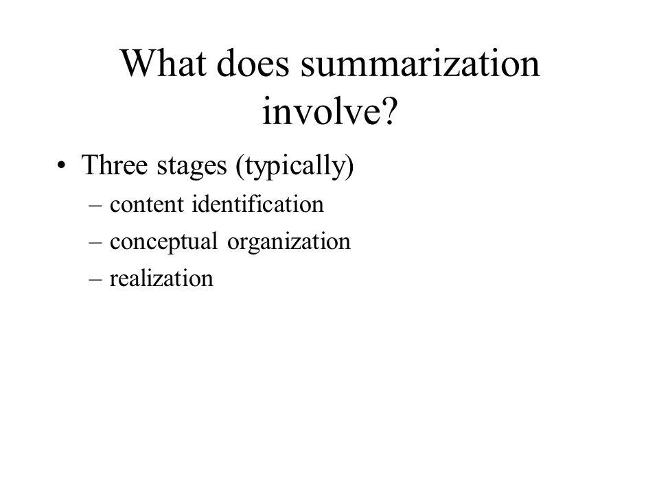 What does summarization involve.