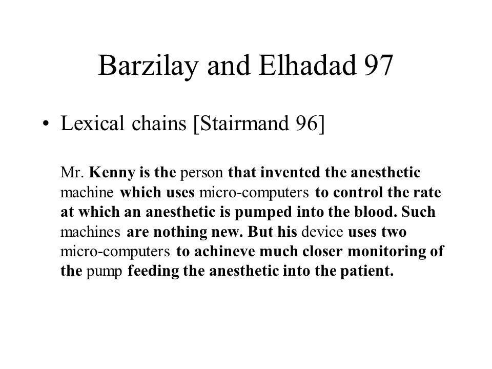 Barzilay and Elhadad 97 Lexical chains [Stairmand 96] Mr.