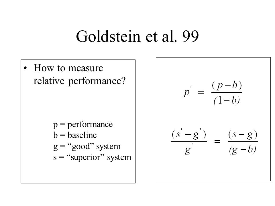 Goldstein et al.99 How to measure relative performance.