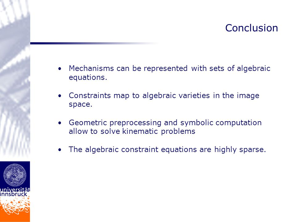Conclusion Mechanisms can be represented with sets of algebraic equations.