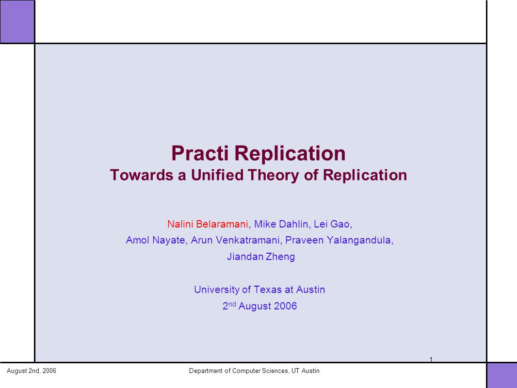 August 2nd, 2006Department of Computer Sciences, UT Austin 42 Policy Revisited Policy now separated into several dimensions Propagation of updates -> Topology if there are updates, or if I have a local read miss, who do I contact.