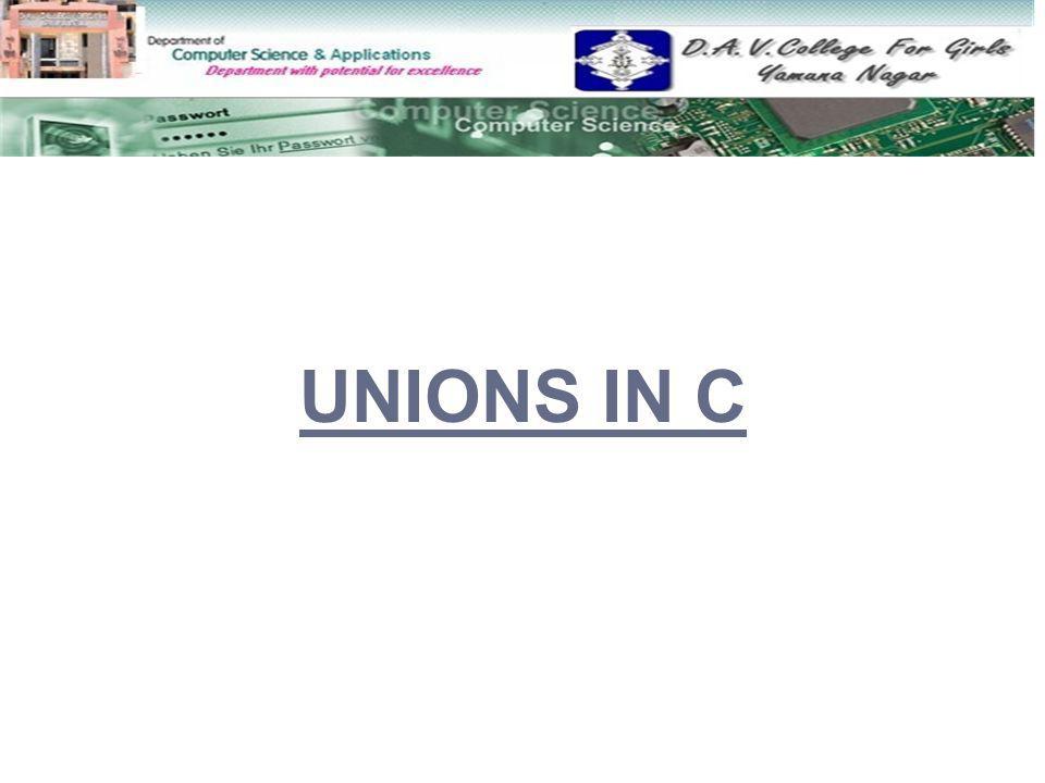 UNIONS IN C