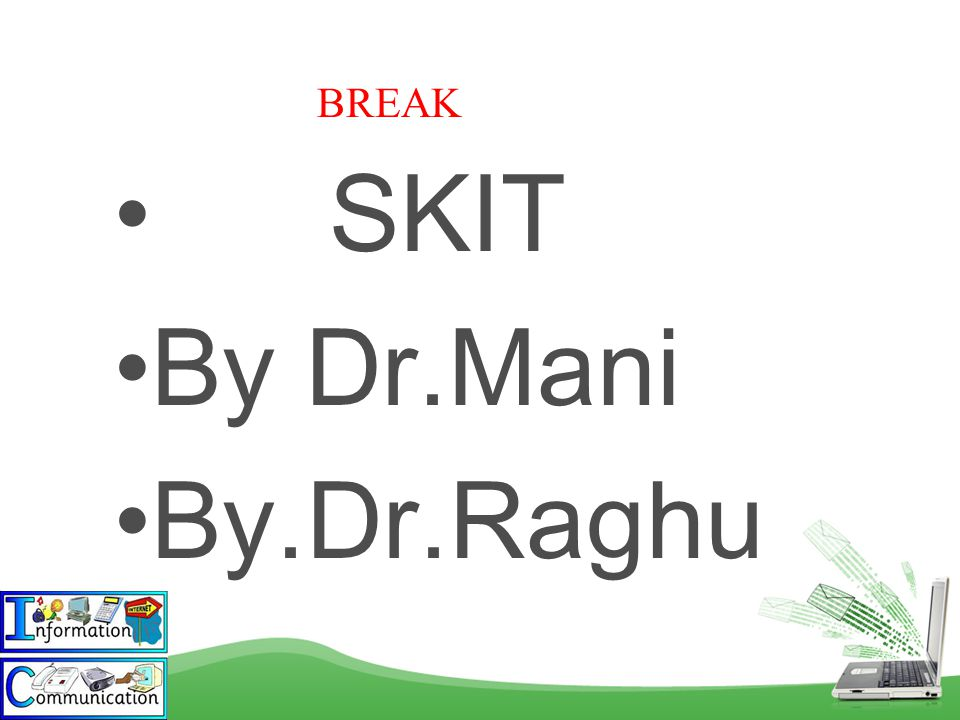 BREAK SKIT By Dr.Mani By.Dr.Raghu