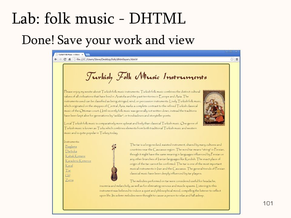 101 Done! Save your work and view Lab: folk music - DHTML