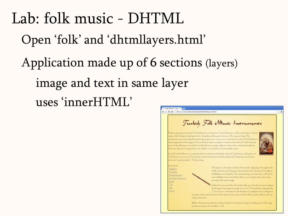 92 Open 'folk' and 'dhtmllayers.html' Application made up of 6 sections (layers) image and text in same layer uses 'innerHTML' Lab: folk music - DHTML