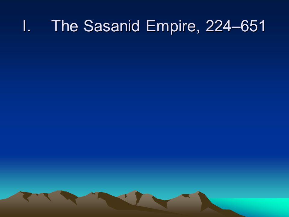 I.The Sasanid Empire, 224–651
