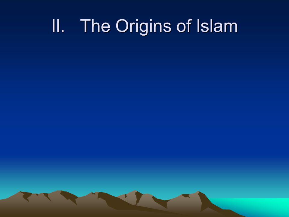 II.The Origins of Islam