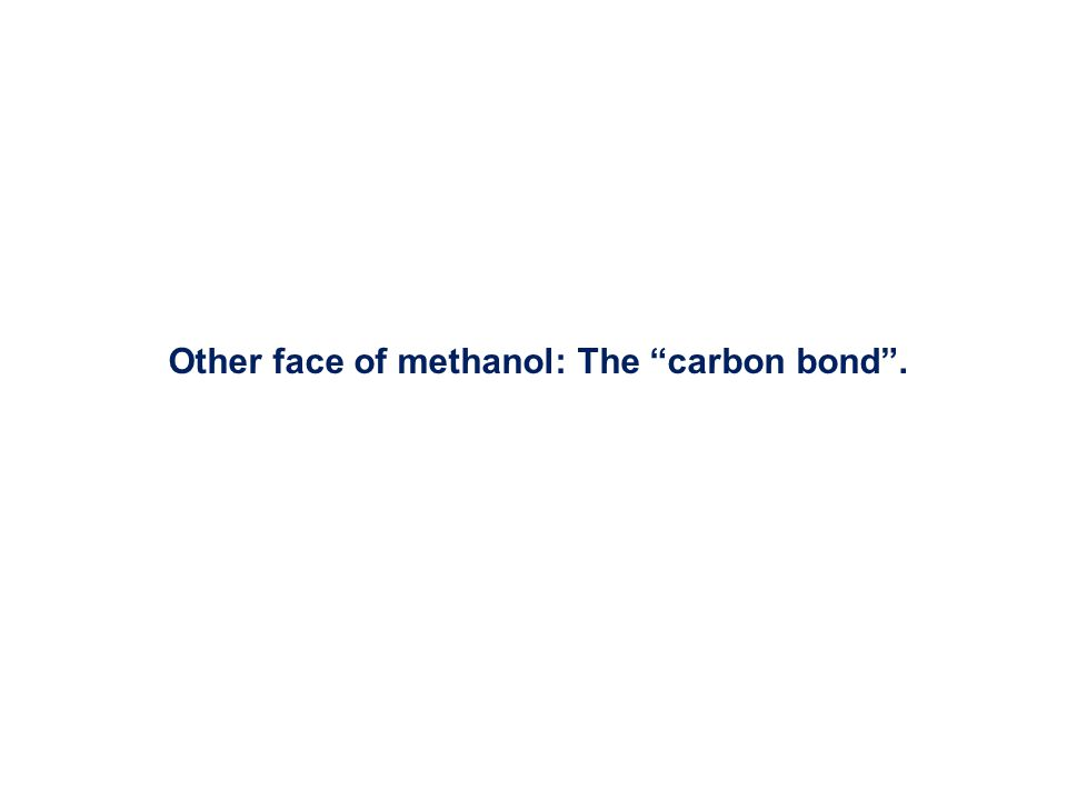 Other face of methanol: The carbon bond .